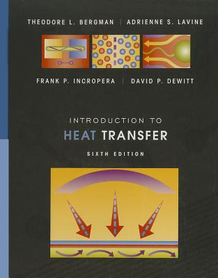 Introduction to Heat Transfer By Incropera, Frank P./ Dewitt, David P./ Bergman, Theodore L./ Lavine, Adrienne S.