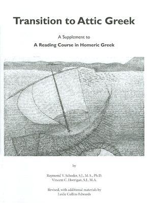Transition to Attic Greek By Schoder, Raymond V./ Horrigan, Vincent C./ Edwards, Leslie (EDT)